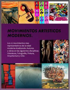 MOVIMIENTOS ARTISTICOS MODERNOS  los 22 movimientos mas representantivos de la edad moderna analizando. autores y obras en las siguientes disciplinas. literatura, arquitectura, fotografia, cine y pintura.