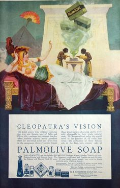 Cleopatra looking the regal Egyptian queen in this 1918 Palmolive soap ad
