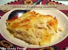CHICKEN & DUMPLIN CASSEROLE. **DO NOT STIR**this makes dumplings on top-2 chicken breasts-cooked/shredded (can use rotisserie chicken) 2 C chicken broth-1/4 C butter-2 C Bisquick-2 C milk- 1 cream/chicken soup-3 t chicken granules-1/2 t sage-1 t pepper-1/2 t salt-350 oven 1) in 9x13 melt butter-spread chicken over butter-sprinkle with pepper/sage 2)mix milk/Bisquick-Slowly pour over chicken 3)whisk 2 cups of chicken broth/granules/soup-pour over Bisquick-Bake 30-40 min or top golden brown