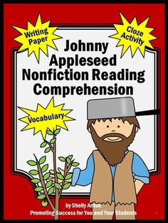 Johnny Appleseed Reading Comprehension No Prep Packet - Just Print and Go! In this packet, you will receive a one page nonfiction Johnny Appleseed reading selection, reading comprehension questions, vocabulary matching, cloze selection (the same as the first selection) and six Johnny Appleseed writing papers. Answer keys are provided for your convenience!
