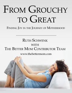 From Grouchy to Great is a great ebook from the contributors at The Better Mom. You won't want to miss this great read as different women all chime in on how to find joy in the journey of motherhood. Being a mom isn't an easy job. Here's some practical encouragement to help you bring back the joy!