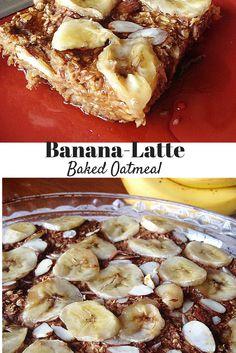 Banana-Latte Baked Oatmeal!  Healthy + glutenfree
