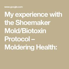 My experience with the Shoemaker Mold/Biotoxin Protocol – Moldering Health: