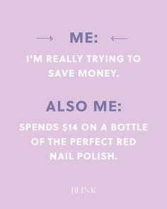 Me: Im really trying to save money. Also me: Spends $14 on a bottle of glittery nail polish.