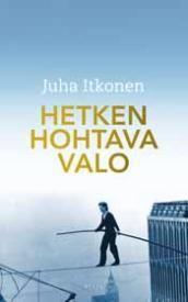Juha Itkonen | Hetken hohtava valo