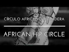 CÍRCULO AFRICANO CADERA. PASOS BÁSICOS. DANZA ARABE. TRIBAL FUSION. - YouTube