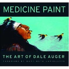 Dale Auger First Nation Artist Medicine Paint, The Art Of Dale Auger Native Canadian, Canadian Artists, Catawba Indians, Native American Artwork, Native Style, Indigenous Art, Aboriginal Art, First Nations, American Indians