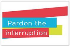 Pardon the Interruption: God at Work