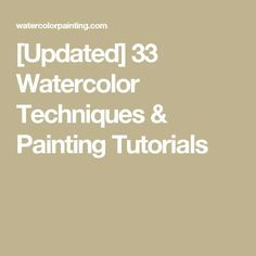 [Updated] 33 Watercolor Techniques & Painting Tutorials