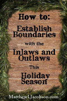 """This is SO HELPFUL! """"Healthy boundaries make for happier holidays."""" Yes, it does! How To Establish Boundaries with the Inlaws and Outlaws This Holiday Season"""