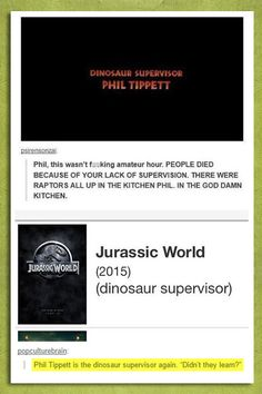 Phil Tippett, Dinosaur supervisor of Jurassic world.