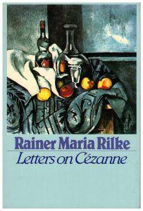 RILKE, RM:  Letters on Cézanne