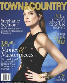 10/7/14.    Sleek: Supermodel Stephanie Seymour graces the latest cover of Town & Country, dubbed the Art Issue and themed around modern muses (pictured)