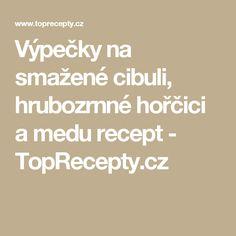 Výpečky na smažené cibuli, hrubozrnné hořčici a medu recept - TopRecepty.cz