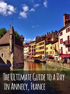 The Ultimate Guide to a Day in Annecy, France blueskiesopenroads