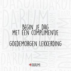 """""""#darum #goedemorgen  TAG JE VRIEND(IN) """""""