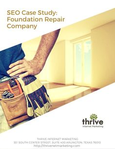 SEO Case Study: Foundation Repair Company --- A regional foundation repair company came Thrive Internet Marketing to help them rank higher in the search results. Thrive implemented several on-site technical changes, added a blog, optimized the site content, and implemented an local online marketing strategy.   From our efforts the site traffic grew by 379.09%, organic traffic grew by 364.57%, pageviews increased by 137.63%, and online leads increased 76.92% year-over-year.