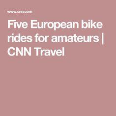 Five European bike rides for amateurs | CNN Travel