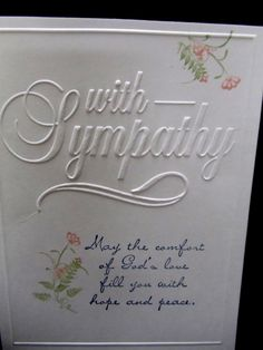 darice with sympathy embossing folder card ideas Birthday Messages, Birthday Cards, Happy Birthday, Sympathy Messages, Sympathy Verses, With Sympathy Cards, Stamps By Chloe, Embossed Cards, Get Well Cards