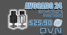 DEAL: Get the GEEK Vape Avocado 24 bottom airflow edition for only $25.90 with free shipping with our coupon codes! #DVNFamily #vape #vapeon #vapelife #vapefam #vapecommunity