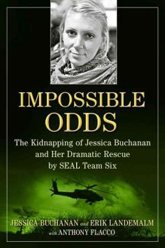 Impossible odds : the kidnapping of Jessica Buchanan and her dramatic rescue by SEAL Team Six by Jessica Buchanan.  Click the cover image to check out or request the biographies and memoirs kindle.