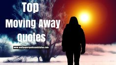 moving away quotes, moving away quotes messages