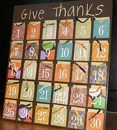 Gratitude Board - each night in Nov. have kids pull cardstock out and write down something they are thankful for that day.