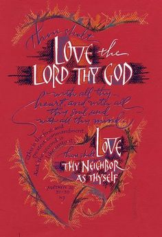 Matthew 22:37-39 ~ Jesus replied that this is the GREATest Commandment (to Love God) and, then, that the 2nd GREATest is to Love one another.... to Love His entire Kingdom. Art credit to Holly Monroe (link for more calligraphy art)!