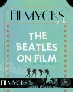 Buy The Beatles On Film: A Filmycks Guide by Michael J Roberts and Read this Book on Kobo's Free Apps. Discover Kobo's Vast Collection of Ebooks and Audiobooks Today - Over 4 Million Titles! Beatles Books, The Beatles, Michael J, John Lennon, Free Apps, Audiobooks, Ebooks, Joy, Film