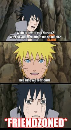 Hahaha. BUT ONLY IN THE JAPANESE VERSION AND IN THE MANGA! I HATE IT THST THEY DIDN'T PUT IN THAT SASUKD WAS GAY AND HAD A CRUSH ON NARUTO IN THE AMERICAN ANIME!