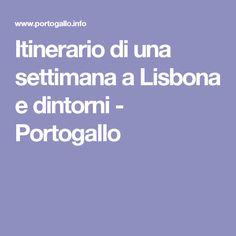 Itinerario di una settimana a Lisbona e dintorni - Portogallo