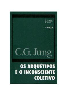 C.G.Jung - Os Arquétipos e o Inconsciente Coletivo Livro e-Book na íntegra com todas as imagens do livro. C.G.Jung - Os Arquétipos e o Inconsciente Coletivo