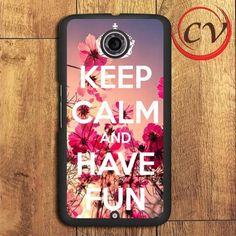 Keep Calm And Have Fun Nexus 5,Nexus 6,Nexus 7 Case