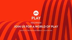 """Electronic Arts Inc. announced today that """"Live @ EA PLAY"""" will provide new looks and deep dives into its biggest games, new reveals and more."""