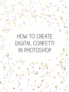 easy way to make digital confetti in adobe photoshop