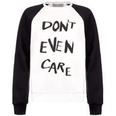 être cécile Don't Even Care Oversize Raglan Sweatshirt ($150) ❤ liked on Polyvore featuring tops, hoodies, sweatshirts, shirts, white boyfriend shirt, oversized boyfriend shirt, sweat shirts, holiday shirts and white sweat shirt