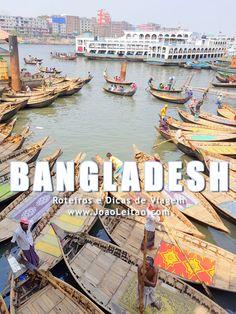 Visitar Bangladesh – Roteiros e Dicas de Viagem