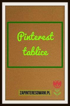 Czy znasz rodzaje tablic Pinteresta? Dowiedz się do czego służą! Pinterest Co, Digital Marketing, Blog, Blogging