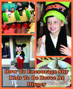 All of the sights, sounds and smells of Disney can be overwhelming for a shy child. Find out how to encourage him or her to be brave - without any pressure!