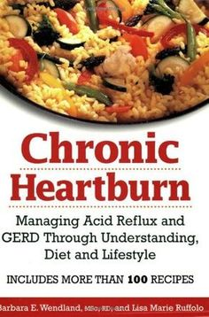 Chronic Heartburn: Managing Acid Reflux and GERD Through Understanding, Diet and Lifestyle -- Includes More than 100 Recipes by Barbara E. Wendland M.Sc. R.D., http://www.amazon.com/dp/0778801349/ref=cm_sw_r_pi_dp_SmX6pb1BCWPCX