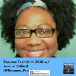 Resume Trends in 2018 w/ Jessica Dillard - The Voice of Job Seekers