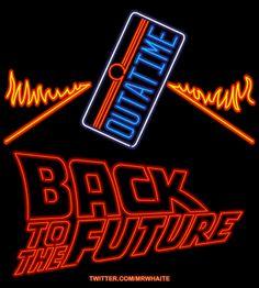 Back To The Future | Regreso al Futuro Neon by Mr. Whaite