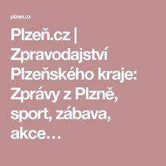 Plzeň.cz | Zpravodajství Plzeňského kraje: Zprávy z Plzně, sport, zábava, akce…