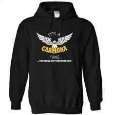 Its a Carmona Thing, You Wouldnt Understand !! Name, Ho - #hoodie zipper #vintage sweatshirt. I WANT THIS => https://www.sunfrog.com/Names/Its-a-Carmona-Thing-You-Wouldnt-Understand-Name-Hoodie-t-shirt-hoodies-9683-Black-34385164-Hoodie.html?68278