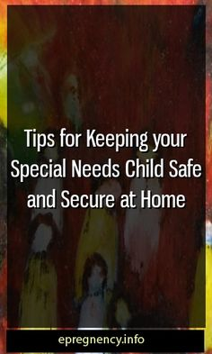 Tips for Keeping your Special Needs Child Safe and Secure at Home  #maternity #maternityfashion  #parenting Pregnancy Health, Pregnancy Care, Pregnancy Workout, Pregnancy Problems, Pregnancy Goals, Pregnancy Facts, Second Pregnancy, Pregnancy Info, Pregnancy Announcements