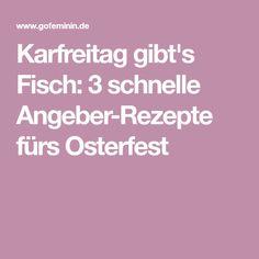 Karfreitag gibt's Fisch: 3 schnelle Angeber-Rezepte fürs Osterfest