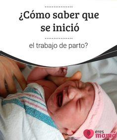 ¿Cómo saber que se inició el trabajo de parto?   El cuerpo envía signos evidentes durante las últimas semanas de gestación para indicar que el trabajo de parto se aproxima. Estas son algunas de ellas.