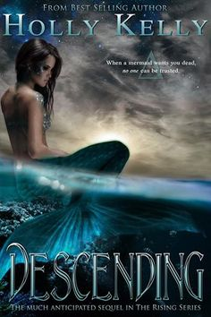 Descending (The Rising series, #2 ) - Holly Kelly