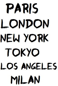 Fashion capitals of the world.