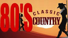 Best Classic Country Songs Of 80s -  Greatets Old Country Music Hits Of ...